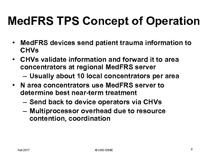 Med. FRS TPS Concept of Operation • Med. FRS devices send patient trauma information