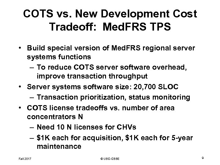 COTS vs. New Development Cost Tradeoff: Med. FRS TPS • Build special version of