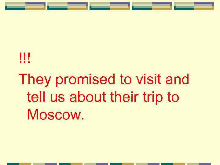 !!! They promised to visit and tell us about their trip to Moscow.