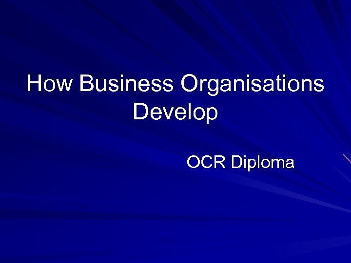 How Business Organisations Develop OCR Diploma