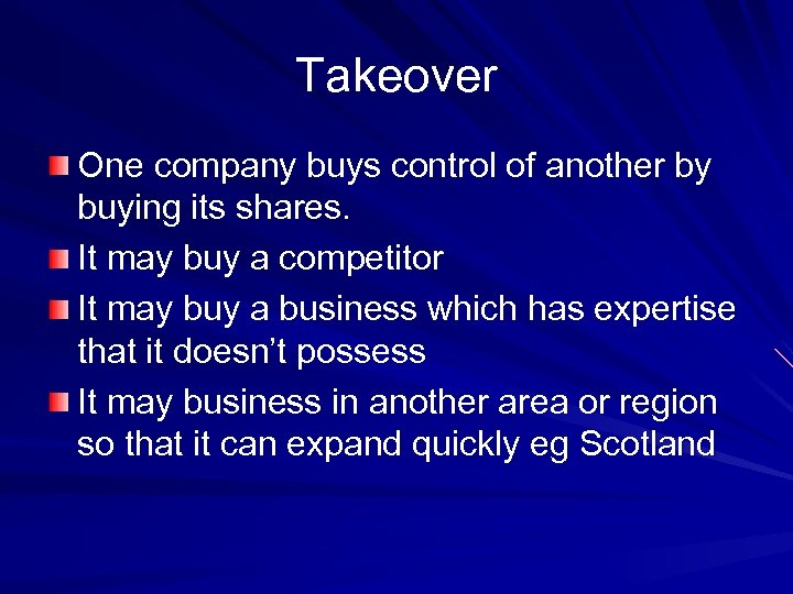 Takeover One company buys control of another by buying its shares. It may buy