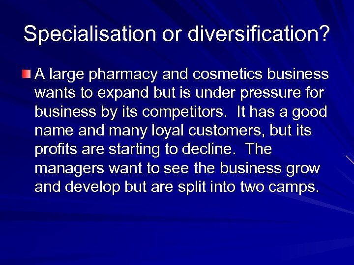 Specialisation or diversification? A large pharmacy and cosmetics business wants to expand but is