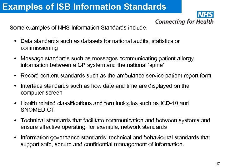 Examples of ISB Information Standards Some examples of NHS Information Standards include: • Data