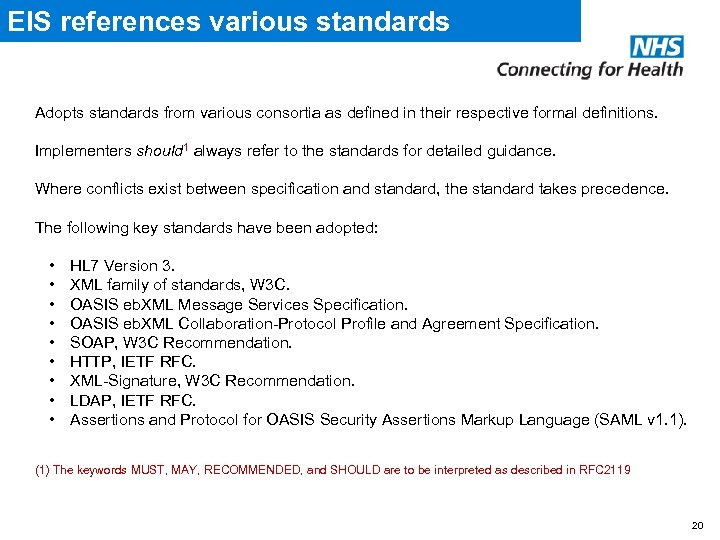 EIS references various standards Adopts standards from various consortia as defined in their respective
