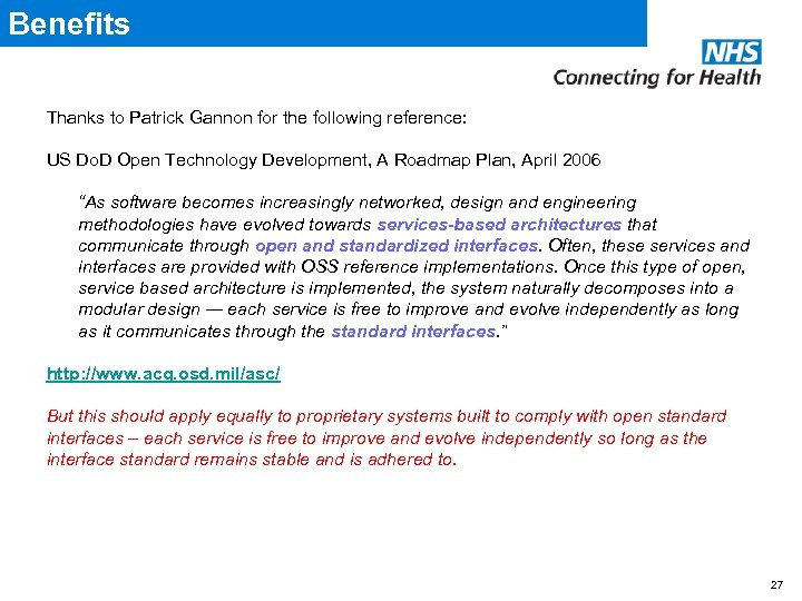 Benefits Thanks to Patrick Gannon for the following reference: US Do. D Open Technology