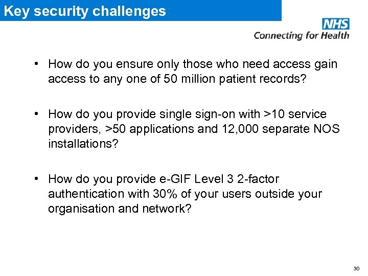 Key security challenges • How do you ensure only those who need access gain