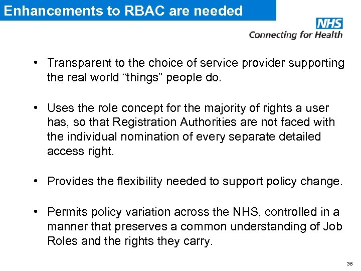 Enhancements to RBAC are needed • Transparent to the choice of service provider supporting