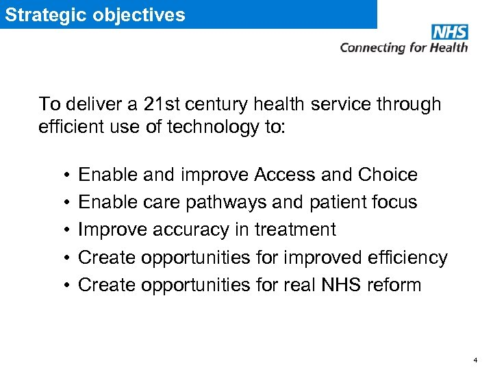 Strategic objectives To deliver a 21 st century health service through efficient use of