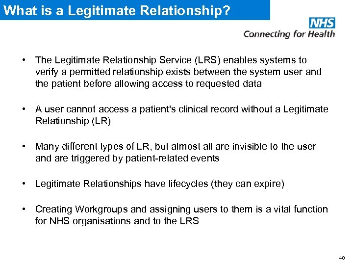 What is a Legitimate Relationship? • The Legitimate Relationship Service (LRS) enables systems to