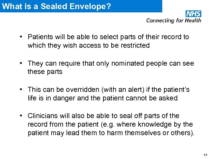 What is a Sealed Envelope? • Patients will be able to select parts of