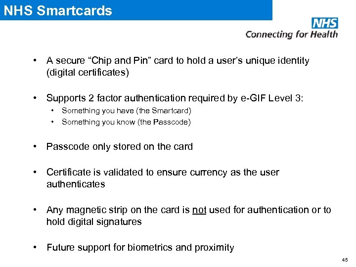 "NHS Smartcards • A secure ""Chip and Pin"" card to hold a user's unique"