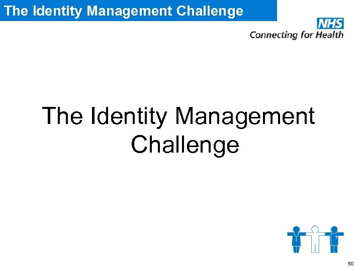 The Identity Management Challenge 50