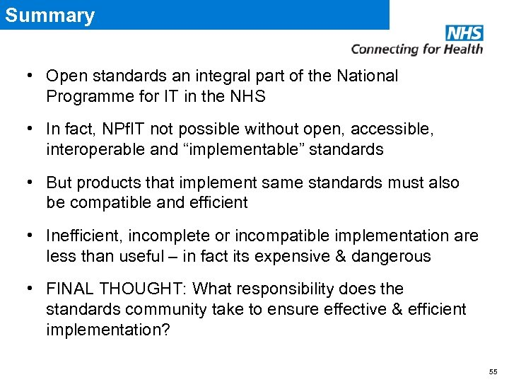 Summary • Open standards an integral part of the National Programme for IT in