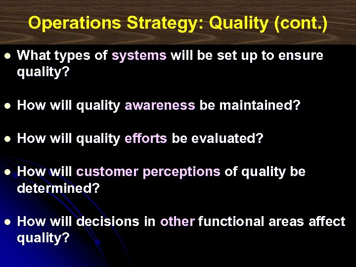 Operations Strategy: Quality (cont. ) l What types of systems will be set up