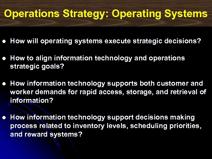 Operations Strategy: Operating Systems l How will operating systems execute strategic decisions? l How