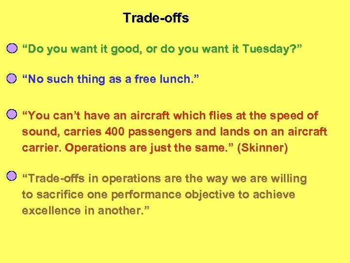 "Trade-offs ""Do you want it good, or do you want it Tuesday? "" ""No"