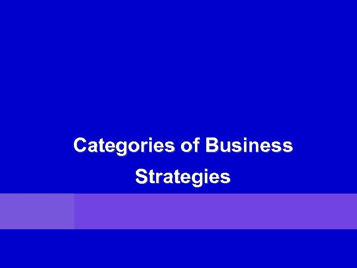 Categories of Business Strategies