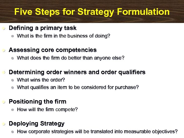 Five Steps for Strategy Formulation l Defining a primary task l l Assessing core