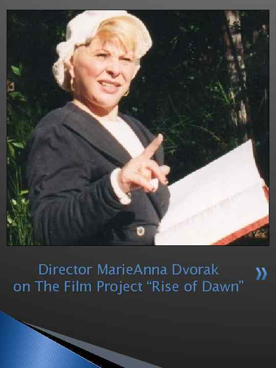 """Director Marie. Anna Dvorak on The Film Project """"Rise of Dawn"""""""