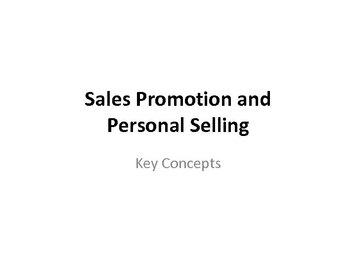 Sales Promotion and Personal Selling Key Concepts