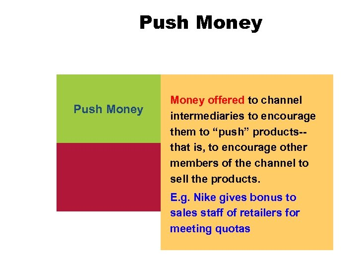 """Push Money offered to channel intermediaries to encourage them to """"push"""" products-that is, to"""
