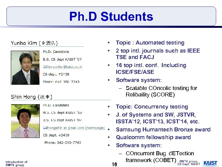 Ph. D Students • • • Introduction of SWTV group Topic : Automated testing