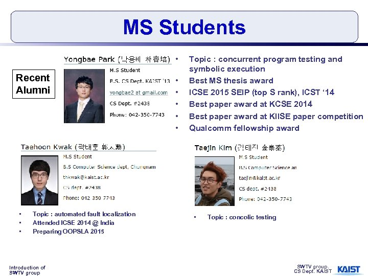 MS Students • Recent Alumni • • • Topic : automated fault localization Attended