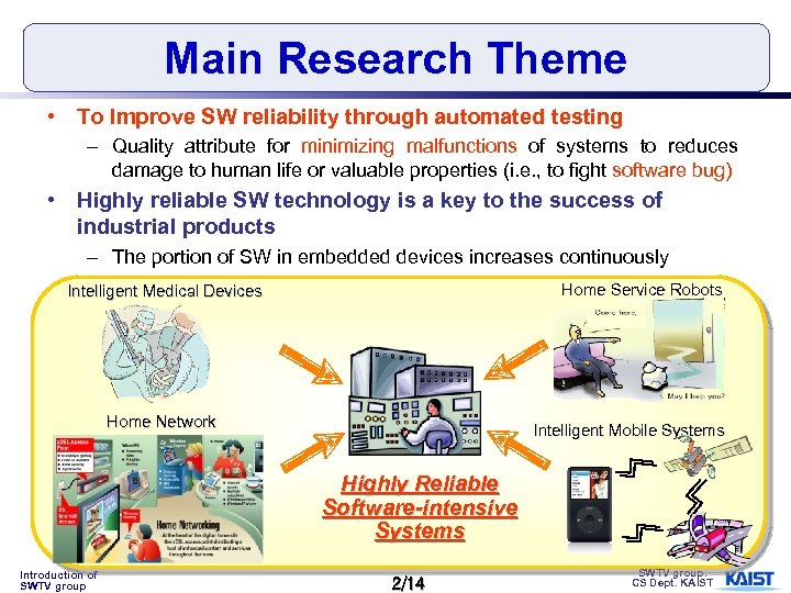 Main Research Theme • To Improve SW reliability through automated testing – Quality attribute