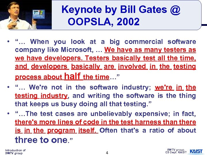 """Keynote by Bill Gates @ OOPSLA, 2002 • """"… When you look at a"""
