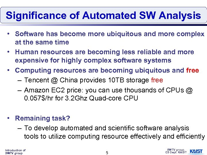 Significance of Automated SW Analysis • Software has become more ubiquitous and more complex