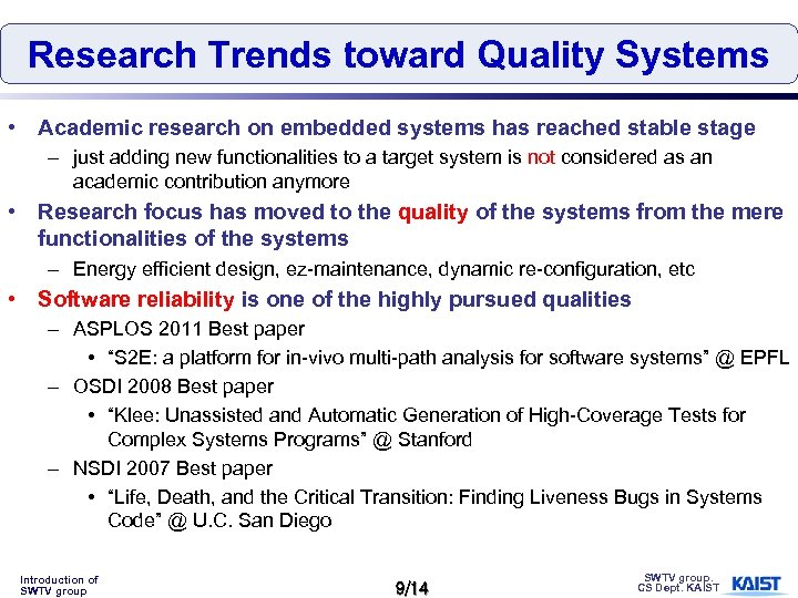 Research Trends toward Quality Systems • Academic research on embedded systems has reached stable