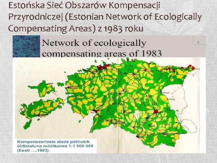 Estońska Sieć Obszarów Kompensacji Przyrodniczej (Estonian Network of Ecologically Compensating Areas) z 1983 roku