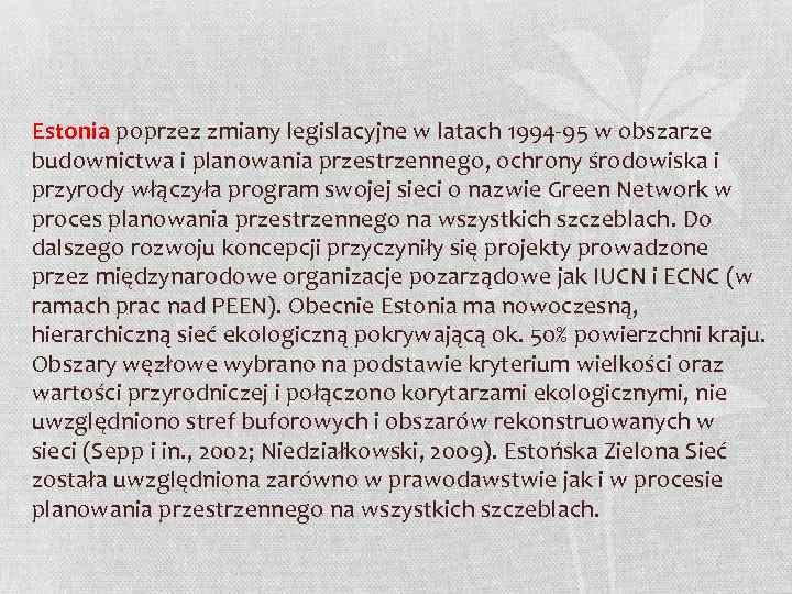 Estonia poprzez zmiany legislacyjne w latach 1994 -95 w obszarze budownictwa i planowania przestrzennego,