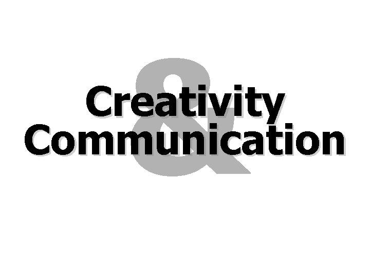 & Creativity Communication