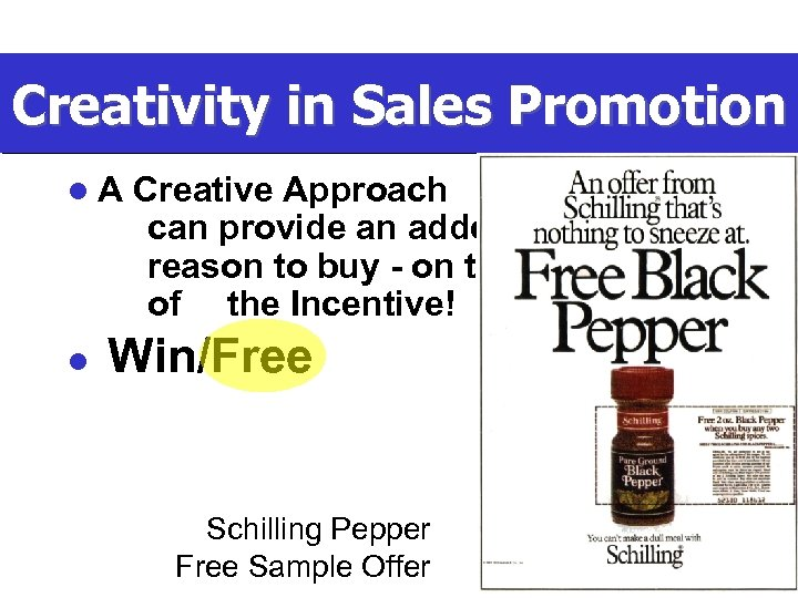 Creativity in Sales Promotion l. A l Creative Approach can provide an added reason