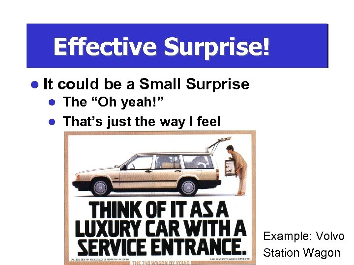 "Effective Surprise! l It could be a Small Surprise The ""Oh yeah!"" l That's"