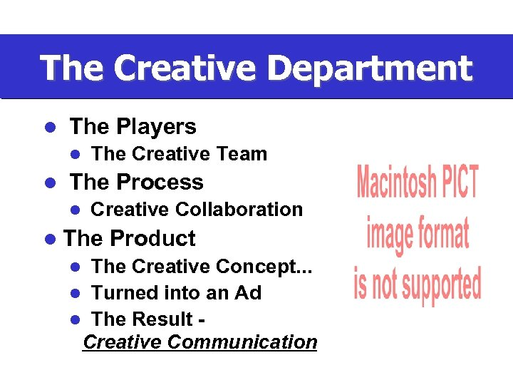 The Creative Department l The Players l l The Creative Team The Process l