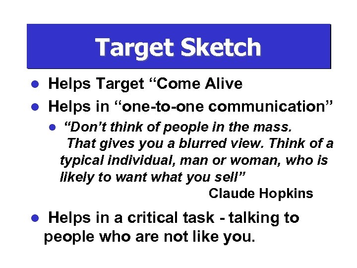 "Target Sketch Helps Target ""Come Alive l Helps in ""one-to-one communication"" l l l"