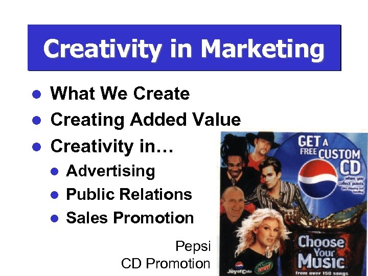 Creativity in Marketing What We Create l Creating Added Value l Creativity in… l