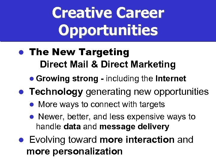 Creative Career Opportunities l The New Targeting Direct Mail & Direct Marketing l Growing