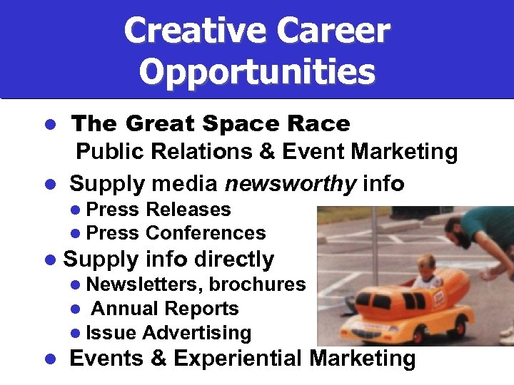 Creative Career Opportunities The Great Space Race Public Relations & Event Marketing l Supply