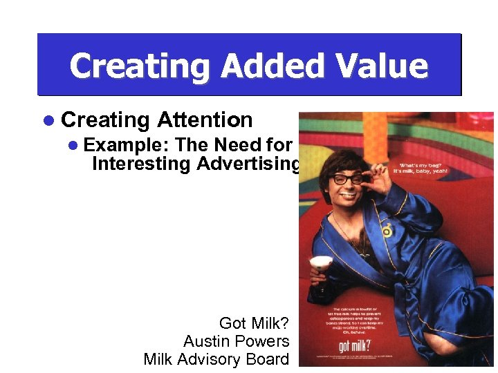 Creating Added Value l Creating Attention l Example: The Need for Interesting Advertising Got