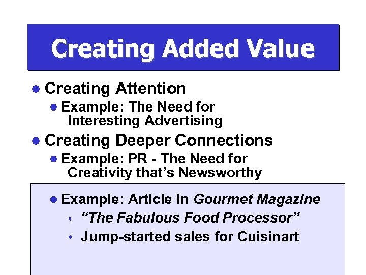 Creating Added Value l Creating Attention l Example: The Need for Interesting Advertising l