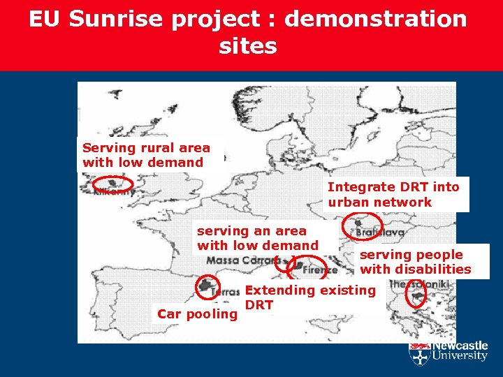 EU Sunrise project : demonstration sites Serving rural area with low demand Integrate DRT