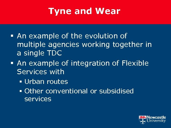 Tyne and Wear § An example of the evolution of multiple agencies working together