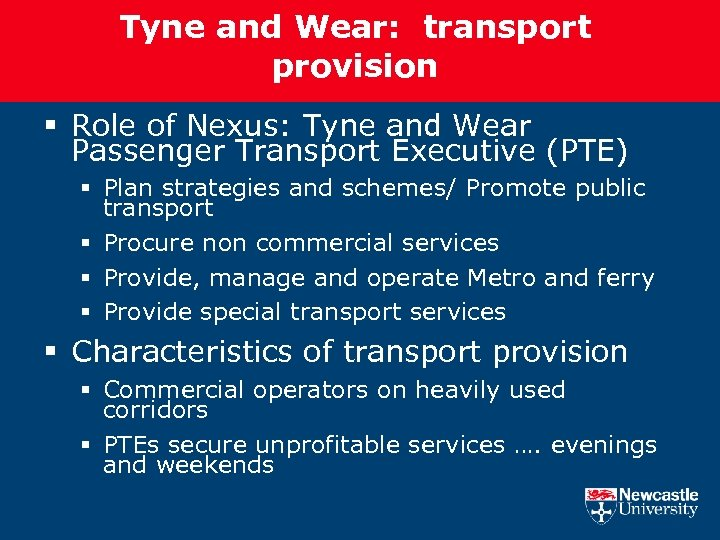 Tyne and Wear: transport provision § Role of Nexus: Tyne and Wear Passenger Transport