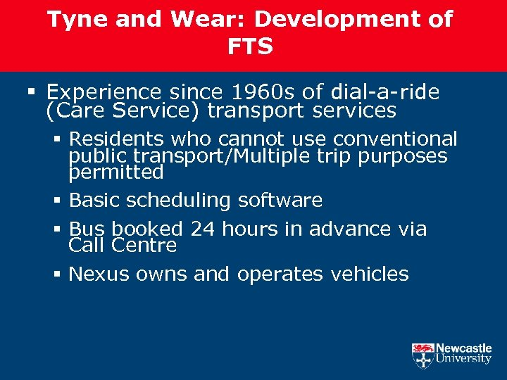 Tyne and Wear: Development of FTS § Experience since 1960 s of dial-a-ride (Care