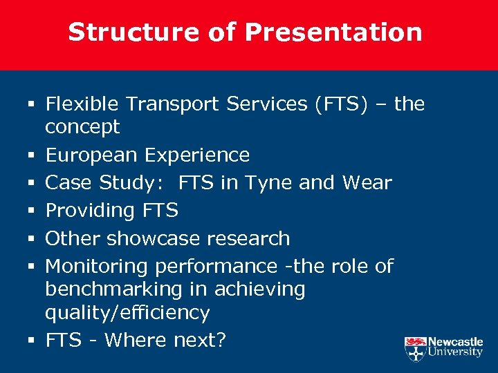 Structure of Presentation § Flexible Transport Services (FTS) – the concept § European Experience