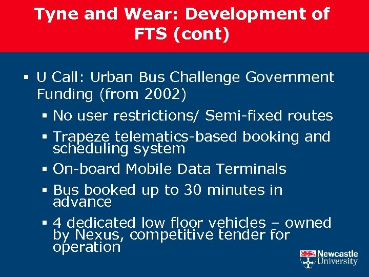 Tyne and Wear: Development of FTS (cont) § U Call: Urban Bus Challenge Government