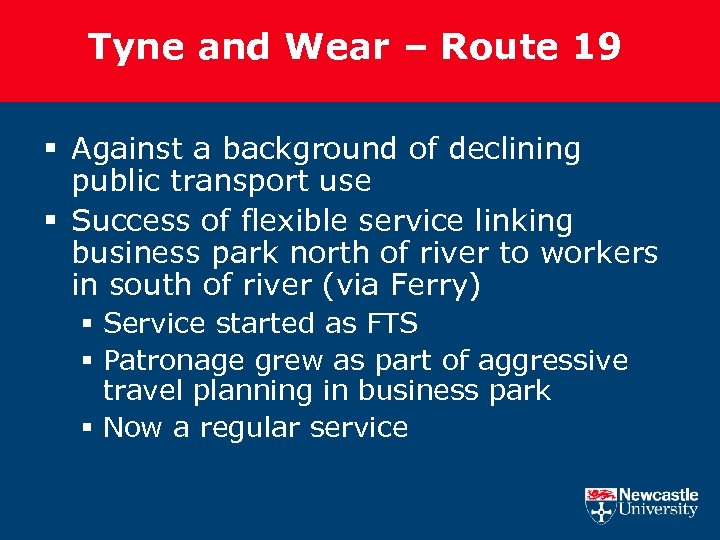 Tyne and Wear – Route 19 § Against a background of declining public transport